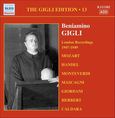 Play & Download Gigli, Beniamino: Gigli Edition, Vol. 13: London Recordings (1947-1949) by Beniamino Gigli | Napster