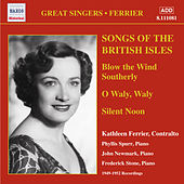 Play & Download Ferrier, Kathleen: Songs of the British Isles (1949-1952) by Kathleen Ferrier | Napster