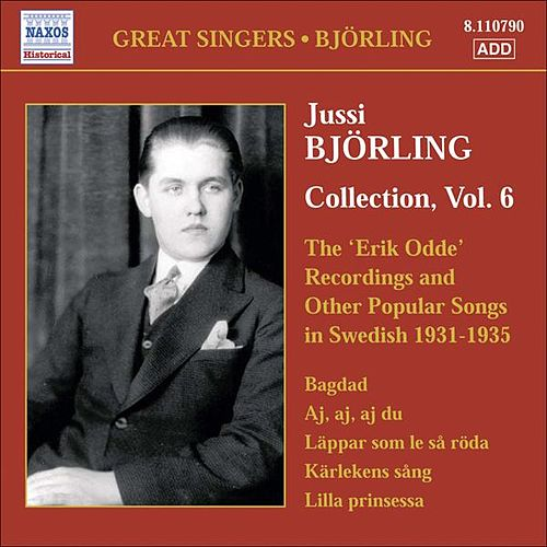 Bjorling, Jussi: Bjorling Collection, Vol. 6: The Erik Odde Pseudonym Recordings and Other Popular Works (1931-1935) by Various Artists