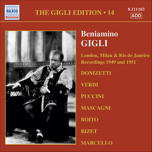 Play & Download Gigli, Beniamino: Gigli Edition, Vol. 14: London, Milan and Rio De Janeiro Recordings (1949, 1951) by Beniamino Gigli | Napster