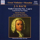 Play & Download Bach, J.S.: Violin Concertos Nos. 1 and 2  (Menuhin) (1932-1936) by Yehudi Menuhin | Napster