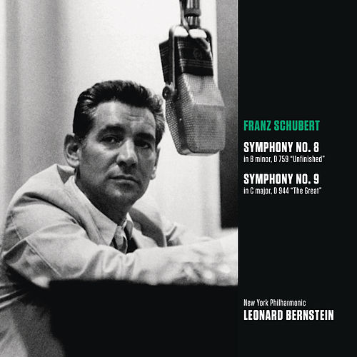 Play & Download Schubert: Symphony No. 8 in B minor, D 759 'Unfinished'; Symphony No. 9 in C major, D 944 'The Great' by Leonard Bernstein | Napster