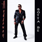 Play & Download Gotta Be by Haddaway | Napster