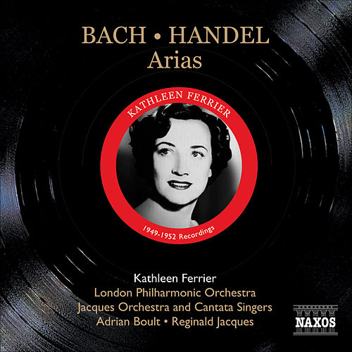 Play & Download Bach, J.S.: Ascension Oratorio, Bwv 11 / Arias / Handel G.F.: Arias (Ferrier) (1949, 1952) by Kathleen Ferrier | Napster