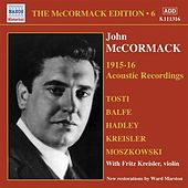 Play & Download Mccormack, John: Mccormack Edition, Vol. 6: The Acoustic Recordings (1915-1916) by Various Artists | Napster