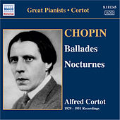 Play & Download Chopin: Ballades Nos. 1-4 / Nocturnes (Cortot, 78 Rpm Recordings, Vol. 5) (1929-1951) by Alfred Cortot | Napster