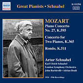 Mozart, W.A.: Piano Concerto No. 27 / Concerto for 2 Pianos in E Flat Major / Rondo in A Minor (Schnabel) (1934-1946) by Artur Schnabel