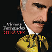 Play & Download Otra Vez by Vicente Fernández | Napster