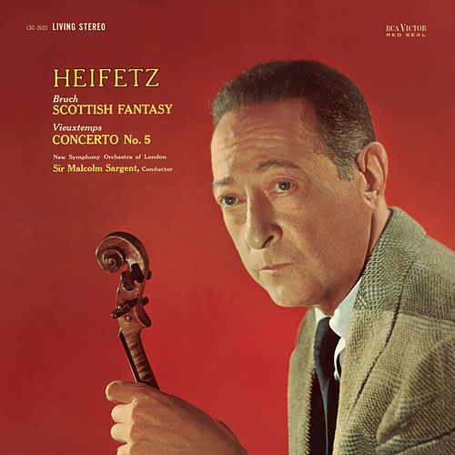 Vieuxtemps: Violin Concerto No. 5 in A Minor, Op. 37, Bruch: Scottish Fantasy, Op. 46 by Jascha Heifetz