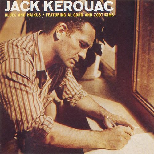 Play & Download Blues and Haikus by Jack Kerouac | Napster