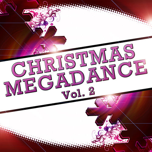 Play & Download Christmas Megadance Vol. 2 by Various Artists | Napster