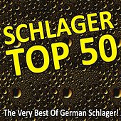 Play & Download Schlager Top 50 - The Very Best Of German Schlager! by Various Artists | Napster