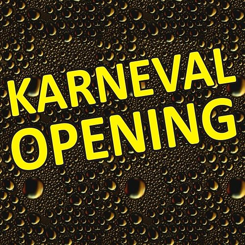 Play & Download Karneval Opening by Various Artists | Napster