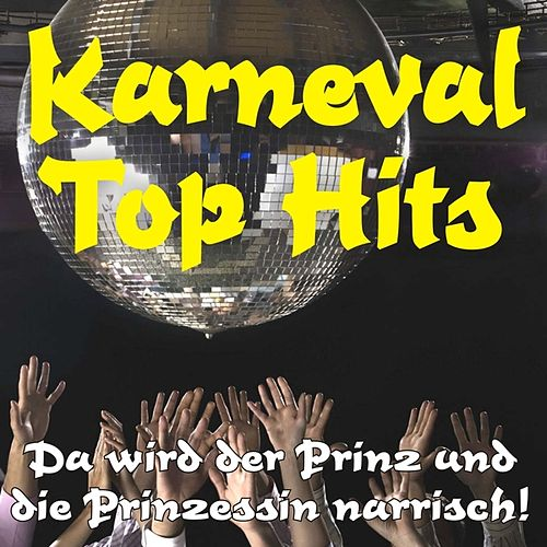 Play & Download Karneval Top Hits - Da wird der Prinz und die Prinzessin narrisch! by Various Artists | Napster