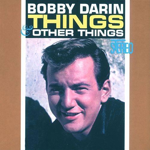 Play & Download Things & Other Things by Bobby Darin | Napster