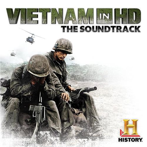 Play & Download Vietnam In HD (Music from the Original History Channel Series) by Various Artists | Napster