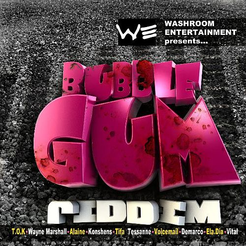 Play & Download Bubble Gum Riddim by Various Artists | Napster