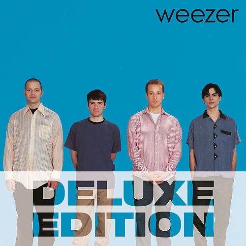 Play & Download Weezer (Blue Album) (Deluxe Edition) by Weezer | Napster