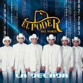 Play & Download La Decada by El Poder Del Norte | Napster