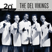 Play & Download 20th Century Masters: The Millenium... by The Del-Vikings | Napster