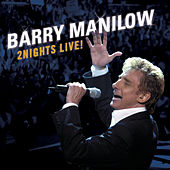 2 Nights Live! by Barry Manilow