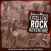 Play & Download John and Mark's Excellent Rock Adventure: Rhythm Guitar Play-along package by John Adams & Mark Cuthbertson | Napster
