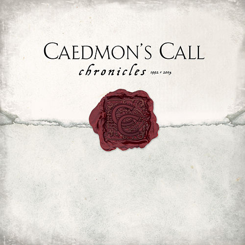 Chronicles 1992-2004 by Caedmon's Call