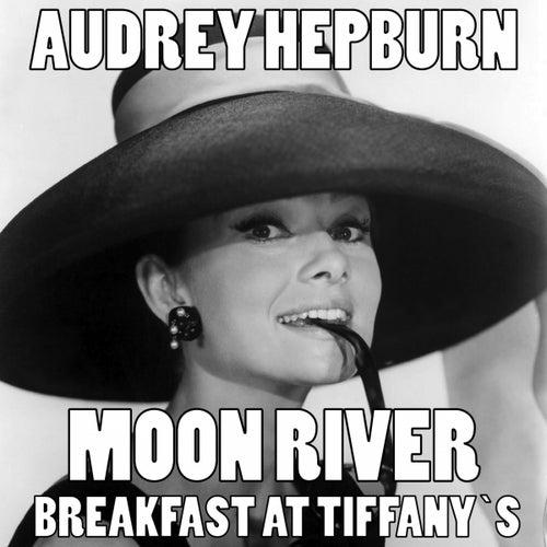Moon River by Audrey Hepburn