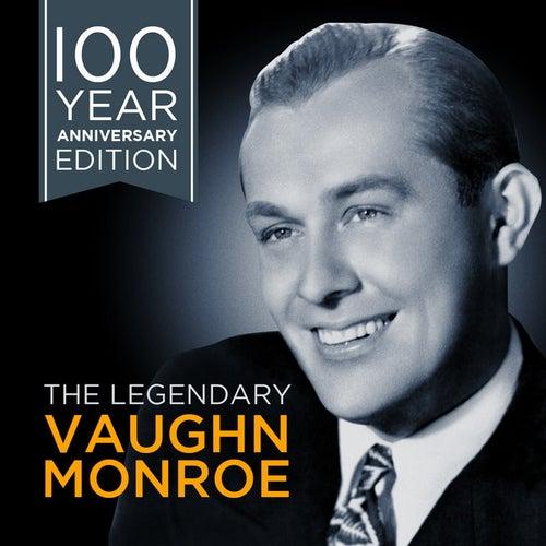 The Legendary Vaughn Monroe - 100 Year Anniversary Edition by Vaughn Monroe