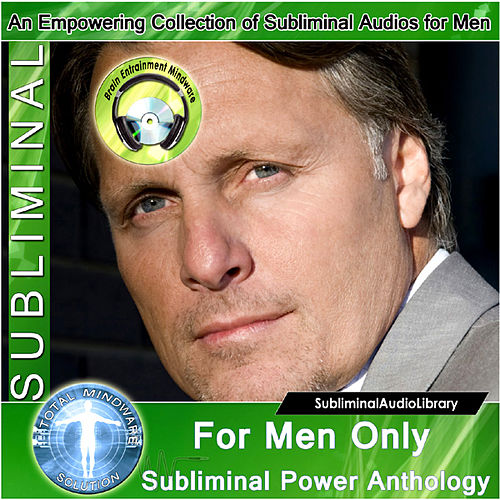 Play & Download Subliminal - For Men Only Subliminal Power Anthology by Brain Entrainment Mindware | Napster