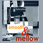 Smooth & Mellow by Dante Lachica