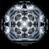 Play & Download AtomSpheres by A Crack In Time And The Break Of Dawn | Napster