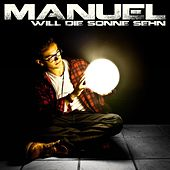 Play & Download Will die Sonne sehn by Manuel | Napster