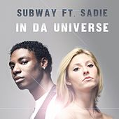 In Da Universe (feat. Sadie) by Subway