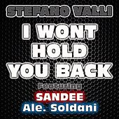 I Wont Hold You Back by Stefano Valli