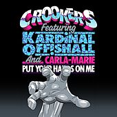 Play & Download Put Your Hands On Me (feat. Kardinal Offishall, Carla-Marie) by Crookers | Napster