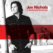 A Traditional Christmas by Joe Nichols