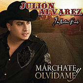 Play & Download Márchate Y Olvídame by Julión Álvarez Y Su Norteño Banda | Napster