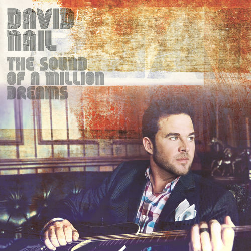 Play & Download The Sound Of A Million Dreams by David Nail | Napster