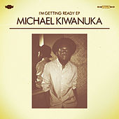 Play & Download I'm Getting Ready EP by Michael Kiwanuka | Napster