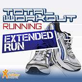 Play & Download Total Workout Running  : Extended Run 117bpm - 134bpm  IDEAL FOR RUNNING, JOGGING & TREADMILL by Various Artists | Napster