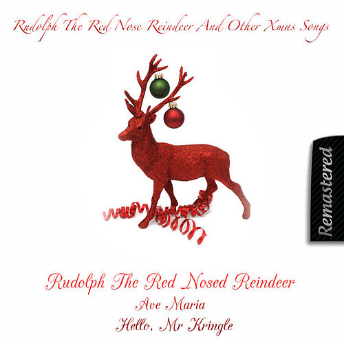 Play & Download Rudolph The Red Nosed Reindeer And Other Xmas Songs by Various Artists | Napster