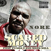 Play & Download Scared Money (feat. Pusha T and Meek Mill) by N.O.R.E. | Napster