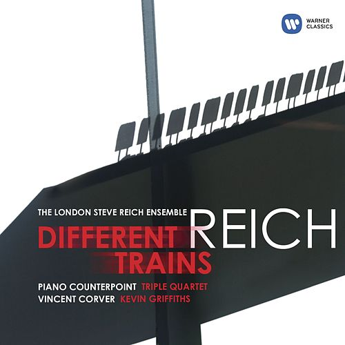 Play & Download Reich: Different Trains, Piano Counterpoint, Triple Quartet by London Steve Reich Ensemble | Napster