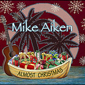 Play & Download Almost Christmas by Mike Aiken | Napster