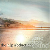 Play & Download One Less Sound by The Hip Abduction  | Napster