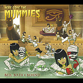 Play & Download Bed, Bath and Behind by Here Come The Mummies | Napster