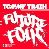 Play & Download Future Folk - Single by Tommy Trash | Napster