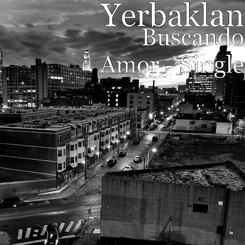 Play & Download Buscando Amor - Single by Yerbaklan   Napster