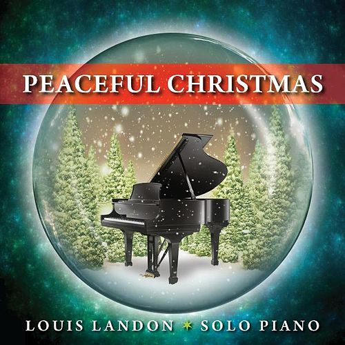 Play & Download Peaceful Christmas - Solo Piano by Louis Landon | Napster